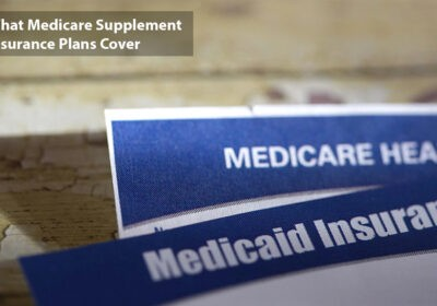 What Medicare Supplement Insurance Plans Cover