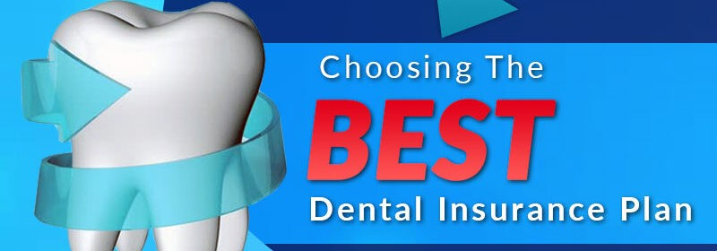 Choosing the Best Dental Insurance Plan
