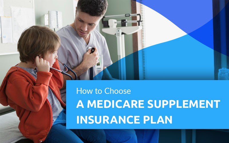 How-To-Choose-A-Medicare-Supplement-Insurance-Plans