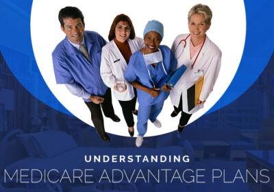 UnderUnderstanding-Medicare-Advantage-Plans
