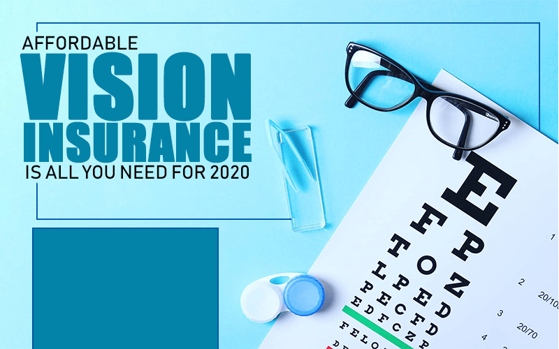 Affordable-Vision-Insurance-is-All-You-Need-for-2020